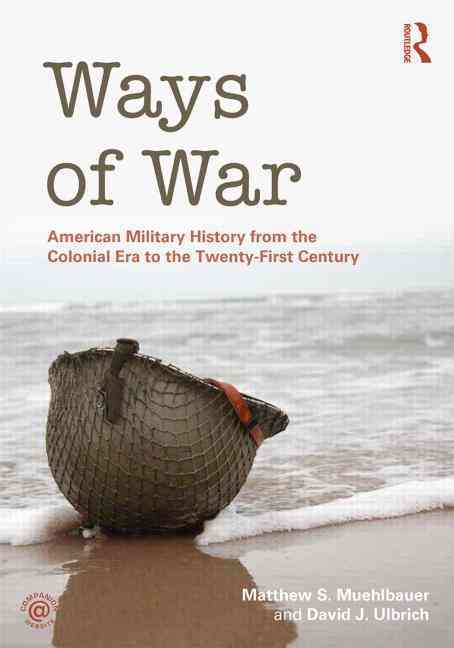 Ways of War By Muehlbauer, Matthew S./ Ulbrich, David J.