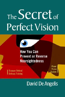 The Secret of Perfect Vision By De Angelis, David/ De Luca, Lee Anthony (FRW)/ Brown, Otis B. (AFT)