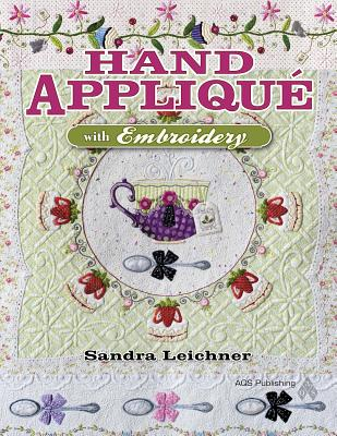 Hand Applique+¬ With Embroidery By Leichner, Sandra